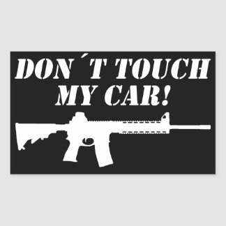 Don´t Touch my Car! Rectangular Sticker