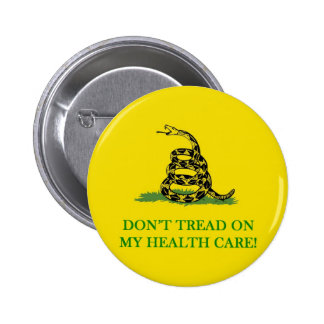 don t tread on my health care obama pinback buttons