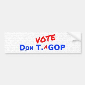 Don T. Vote GOP - Bumper Sticker with BG