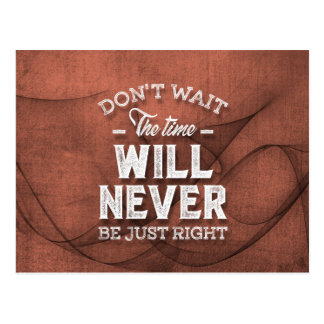 Don't Wait - Inspirational Quotes. Postcard