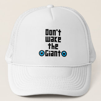 Don't wake the Giant Trucker Hat