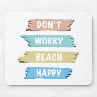Don't Worry BEACH Happy - Fun Beach Print Mouse Pad
