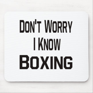 Don t Worry I Know Boxing Mousepads