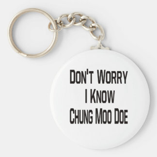 Don t Worry I Know Chung Moo Doe Keychains