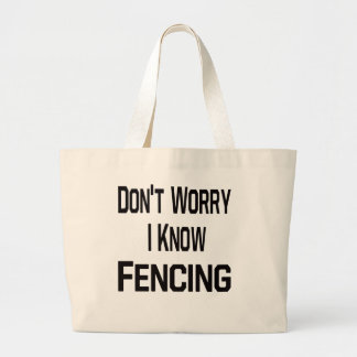 Don t Worry I Know Fencing Canvas Bags