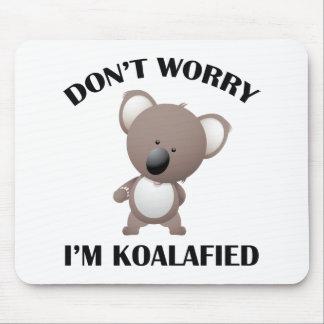 Don't Worry I'm Koalafied Mouse Pad