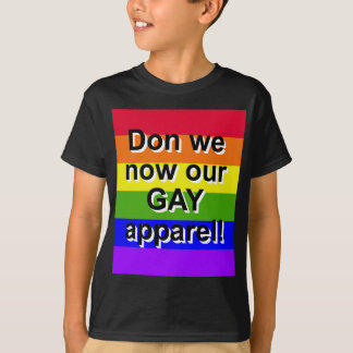Don we now our gay apparel!  Gay Pride T-Shirt