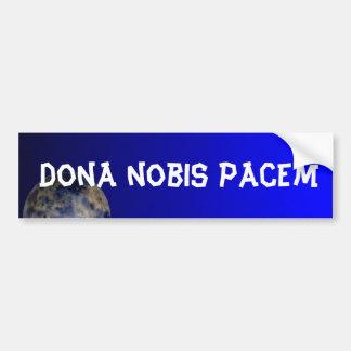 Dona nobis pacem Bumper Sticker