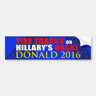 DONALD 2016 BUMPER STICKER TIRE TRACKS ON HILLARY