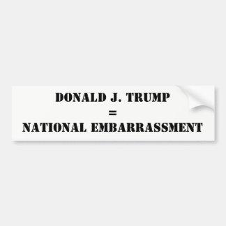 Donald J. Trump National Embarrassment Anti-Trump Bumper Sticker