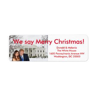 Donald & Melania: We say Merry Christmas Return Address Label