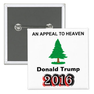 Donald Trump 2016 - An Appeal To Heaven 15 Cm Square Badge