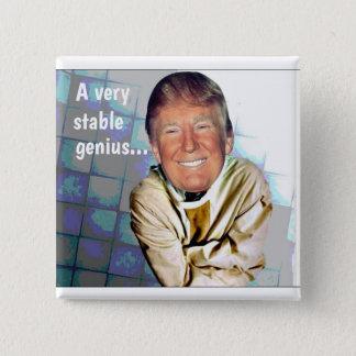 Donald Trump: A very stable genius 15 Cm Square Badge