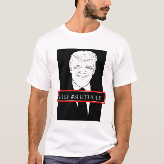 Donald trump chief Shithole T-Shirt