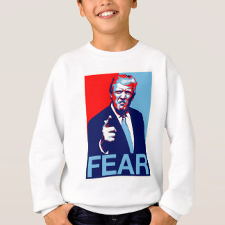 "Donald trump ""Fear"" parody poster 2017 Sweatshirt"