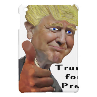 Donald Trump funny humorous product Trump for Prez Case For The iPad Mini