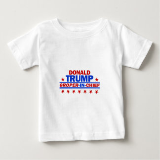 Donald Trump Groper In Chiefq Baby T-Shirt