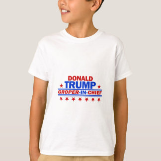 Donald Trump Groper In Chiefq T-Shirt