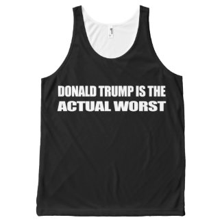 Donald Trump is the Actual Worst - - .png All-Over Print Tank Top