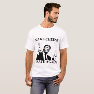 Donald Trump Make Cheese Grate Again T-Shirt