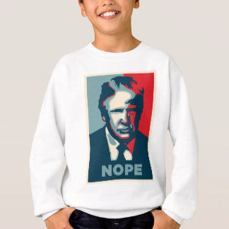 donald trump nope sweatshirt