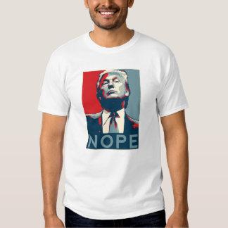 """Donald Trump """"NOPE"""" Tshirts"""