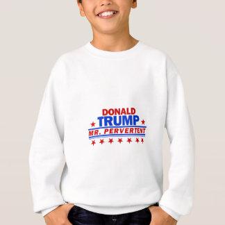 Donald Trump Pervertent Sweatshirt