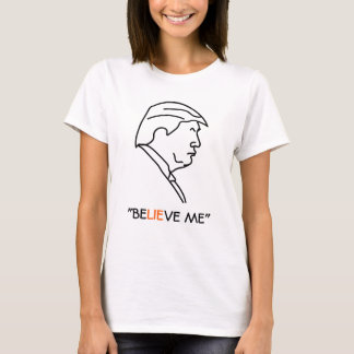 Donald Trump Profile Liar BE-LIE-VE ME T-Shirt