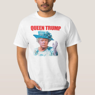 Donald Trump Queen Trump T-Shirt