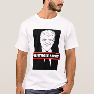 Donald trump Shithole alert T-Shirt