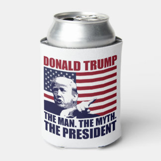 Donald Trump The Man The Myth The President Can Cooler