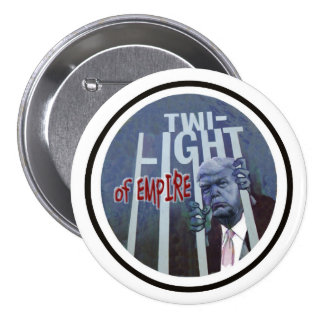 Donald Trump: Twilight of Empire 7.5 Cm Round Badge
