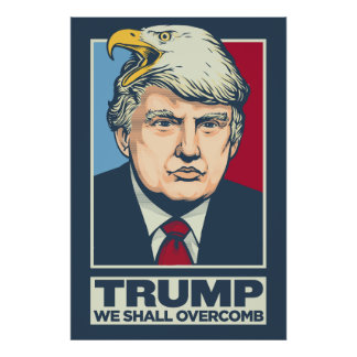 Donald Trump We Shall Overcomb Poster