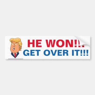 Donald Trump won, so get over it Bumper Sticker
