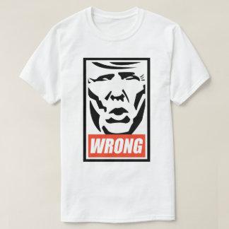 """Donald Trump - """"Wrong"""" T-Shirt"""