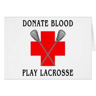 Donate Blood Play Lacrosse Cards Greeting Cards