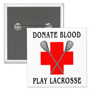 Donate Blood Play Lacrosse Magnet 15 Cm Square Badge