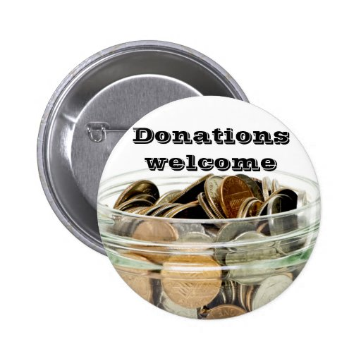 Donations welcome_ pins