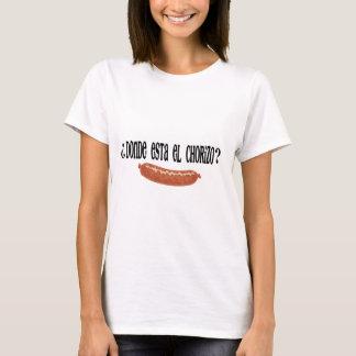 donde est el chorizo.png T-Shirt