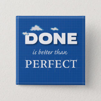 Done is Better Than Perfect 15 Cm Square Badge