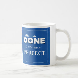 DONE is better than Perfect Mug