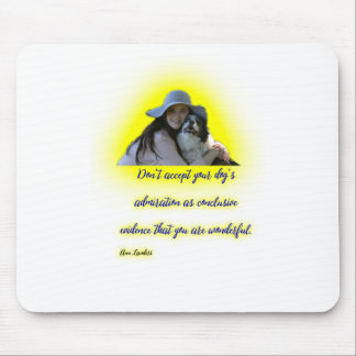 Don't accept your dog's admiration mouse pad