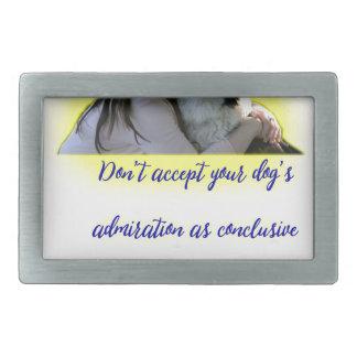 Don't accept your dog's admiration rectangular belt buckle