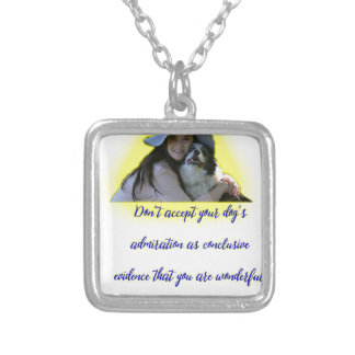 Don't accept your dog's admiration silver plated necklace