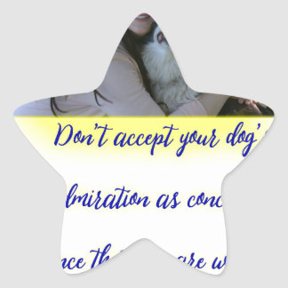 Don't accept your dog's admiration star sticker