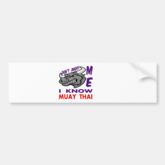Don't angry me, i know Muay Thai. Bumper Sticker