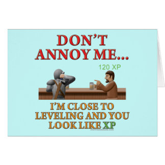Don't Annoy Me Greeting Card