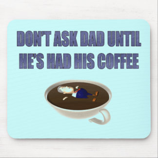 Don't Ask Dad Fathers Day Gifts Mouse Pad