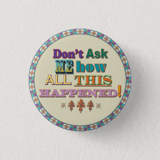 Don't Ask Me... 3 Cm Round Badge