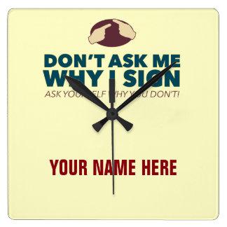 Don't ask me why I sign. an ASL customizable clock